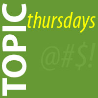 Topic Thursdays