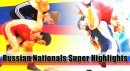 Russian Nationals Super Highlights 2012