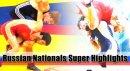 Russian Nationals Super Highlights 2012
