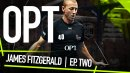 OPT: James Fitzgerald (Episode 2) - He's Still the Man to Beat